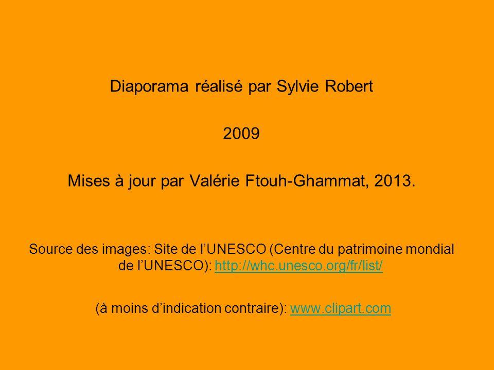 Diaporama réalisé par Sylvie Robert 2009 Mises à jour par Valérie Ftouh-Ghammat, 2013. Source des images: Site de lUNESCO (Centre du patrimoine mondia