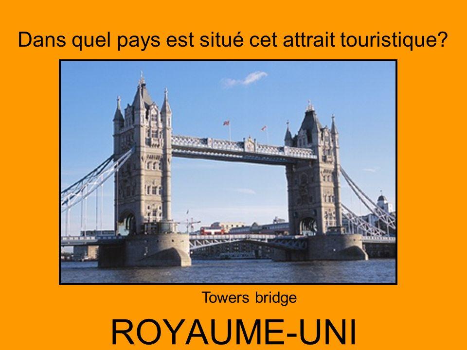 Dans quel pays est situé cet attrait touristique? ROYAUME-UNI Towers bridge