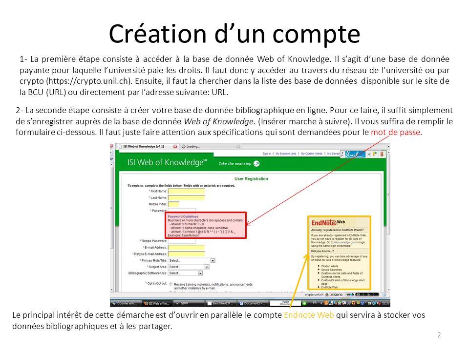 Création dun compte 2- La seconde étape consiste à créer votre base de donnée bibliographique en ligne.