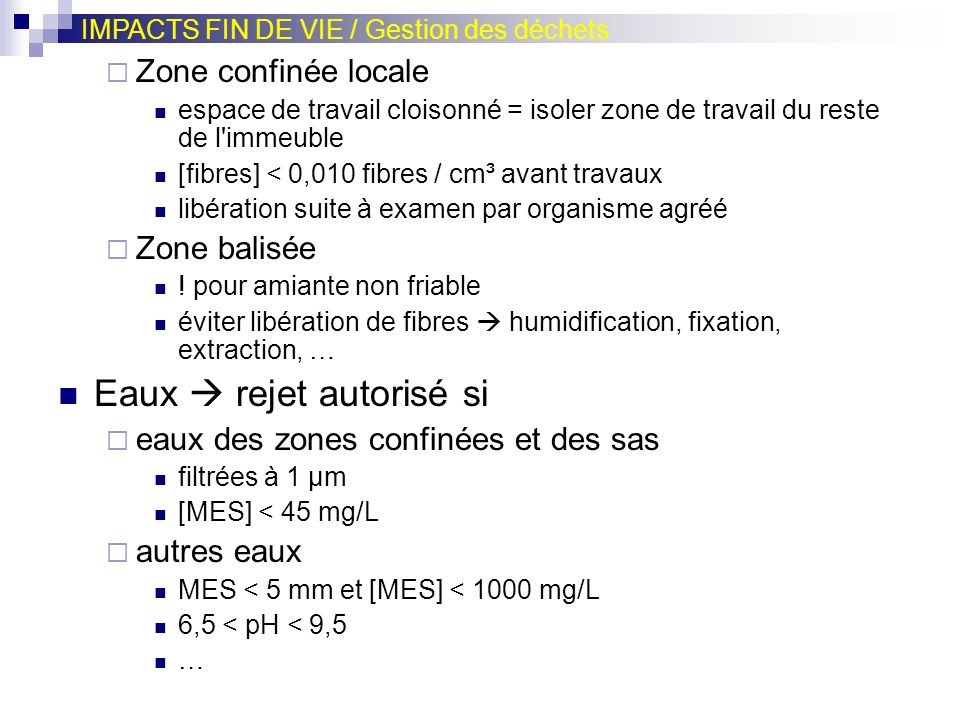 Zone confinée locale espace de travail cloisonné = isoler zone de travail du reste de l'immeuble [fibres] < 0,010 fibres / cm³ avant travaux libératio