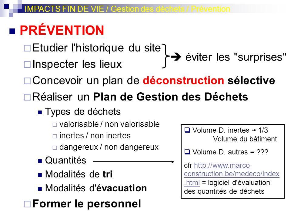PRÉVENTION Etudier l'historique du site Inspecter les lieux Concevoir un plan de déconstruction sélective Réaliser un Plan de Gestion des Déchets Type