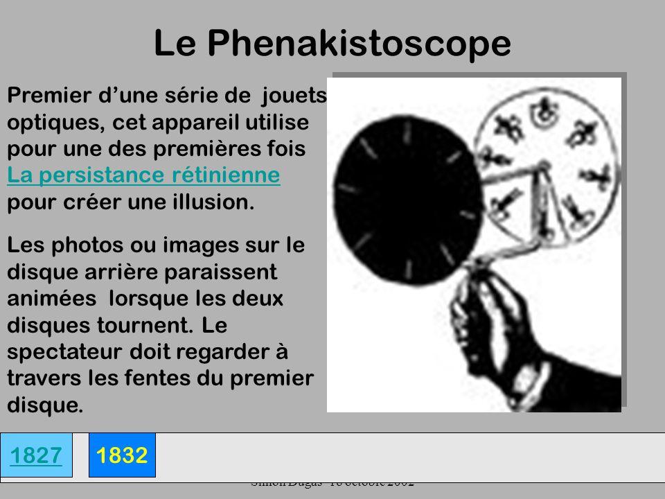 UQAM- EDU 7492-60 Simon Dugas- 18 octobre 2002 Le Phenakistoscope 18271832 Premier dune série de jouets optiques, cet appareil utilise pour une des pr