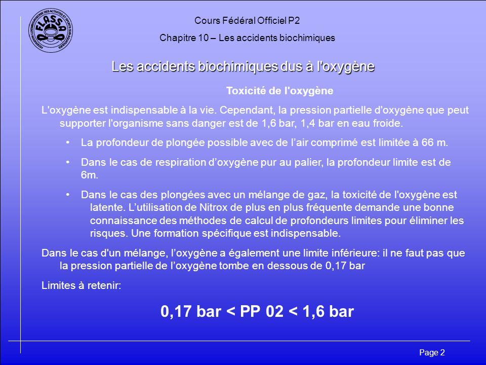 Cours Fédéral Officiel P2 Chapitre 10 – Les accidents biochimiques Page 2 Les accidents biochimiques dus à l'oxygène Toxicité de l'oxygène L'oxygène e