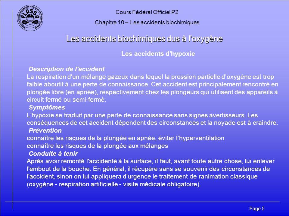 Cours Fédéral Officiel P2 Chapitre 10 – Les accidents biochimiques Page 5 Les accidents biochimiques dus à l'oxygène Les accidents d'hypoxie Descripti
