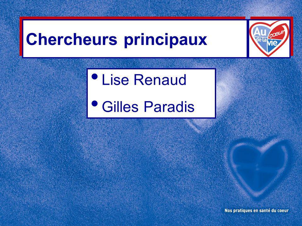 Chercheurs principaux Lise Renaud Gilles Paradis