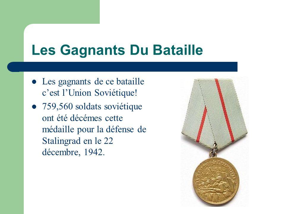 Les Gagnants Du Bataille Les gagnants de ce bataille cest lUnion Soviétique! 759,560 soldats soviétique ont été décémes cette médaille pour la défense