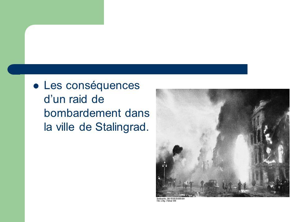 La Bibliographie http://en.wikipedia.org/wiki/Battle_of_Stalingrad http://www.2worldwar2.com/stalingrad.htm http://www.historylearningsite.co.uk/battle_of_stali ngrad.htm
