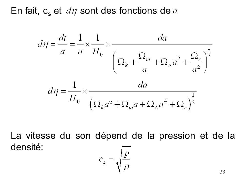 36 En fait, c s et sont des fonctions de La vitesse du son dépend de la pression et de la densité: