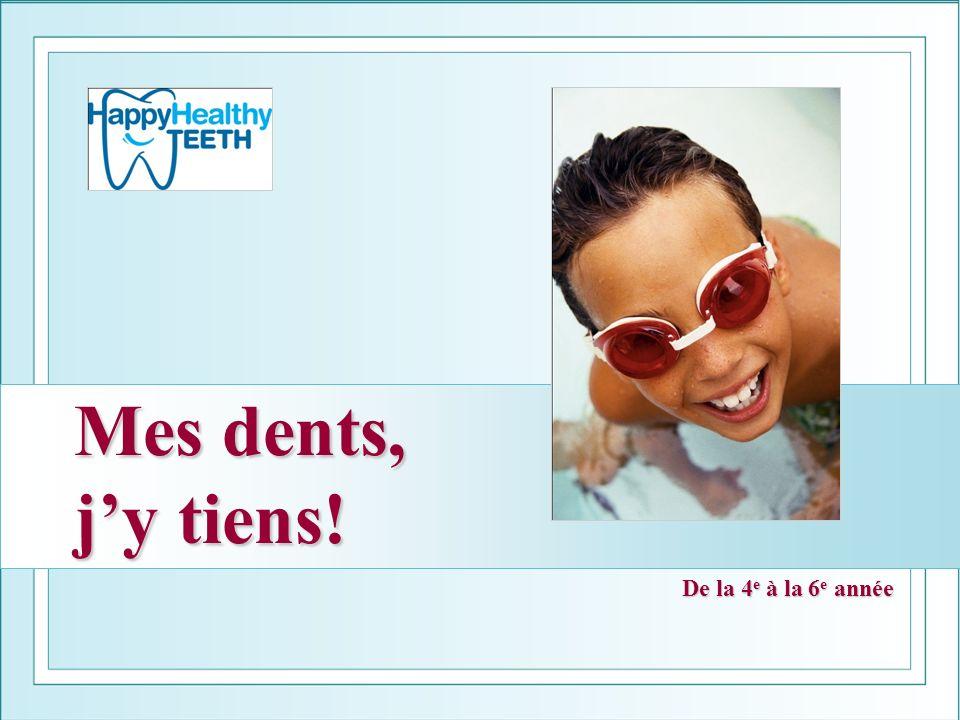 Mes dents, jy tiens! De la 4 e à la 6 e année