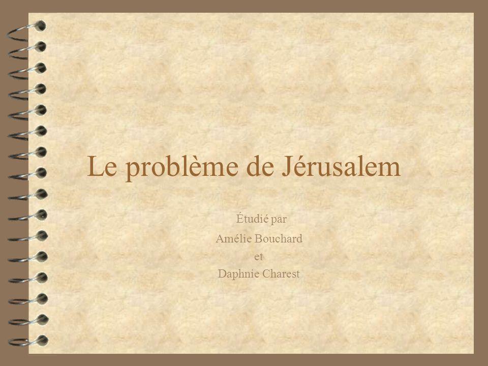 Le problème de Jérusalem Étudié par Amélie Bouchard et Daphnie Charest