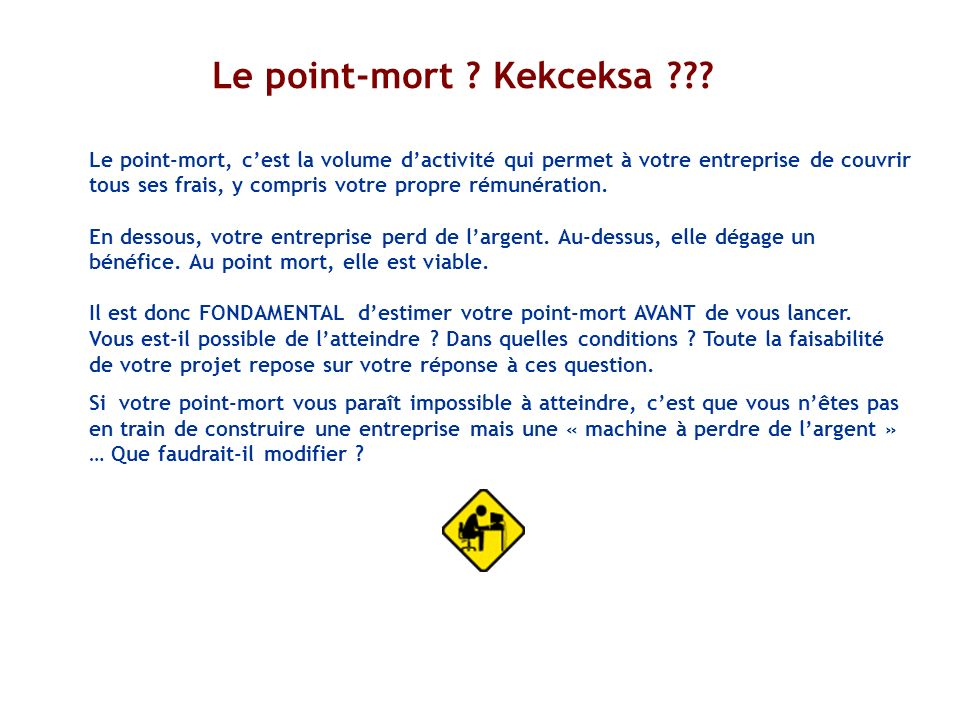 Le point-mort . Kekceksa .