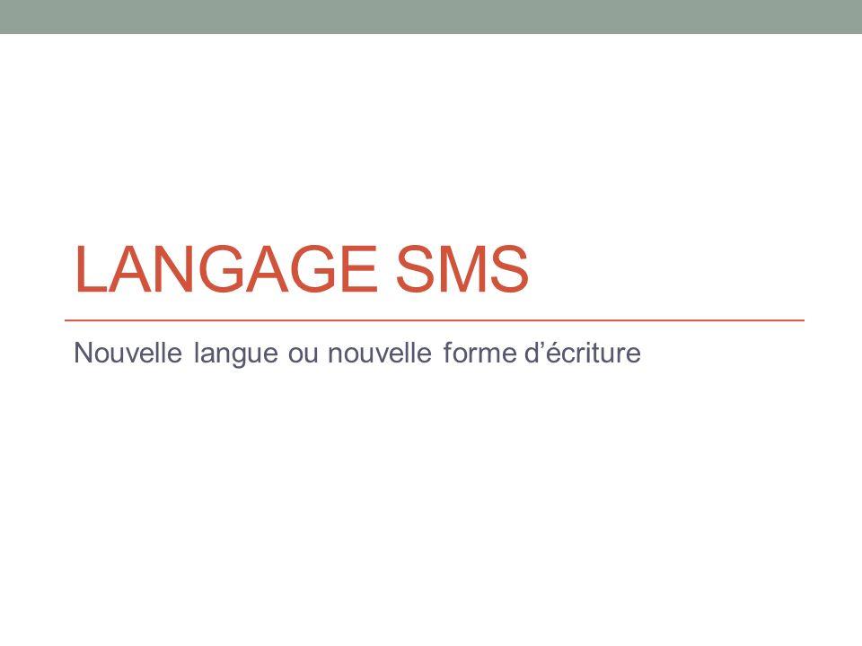 LANGAGE SMS Nouvelle langue ou nouvelle forme décriture