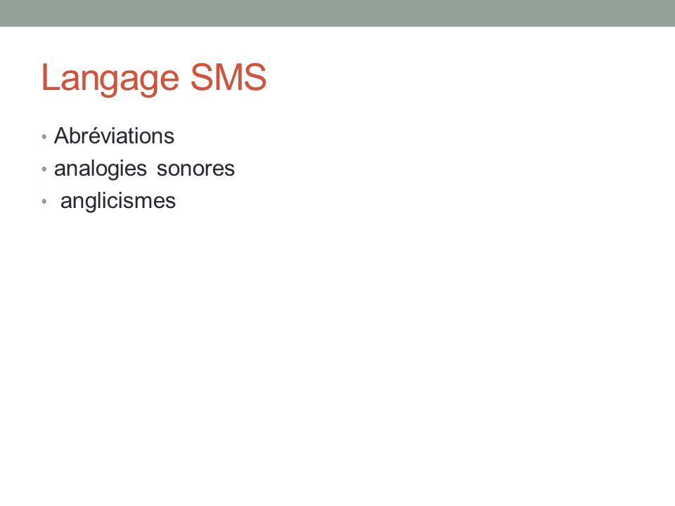 Langage SMS Abréviations analogies sonores anglicismes