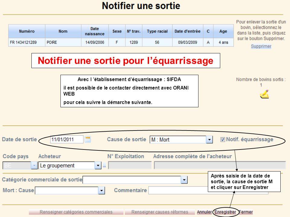 Avec l établissement déquarrissage : SIFDA il est possible de le contacter directement avec ORANI WEB pour cela suivre la démarche suivante. Notifier