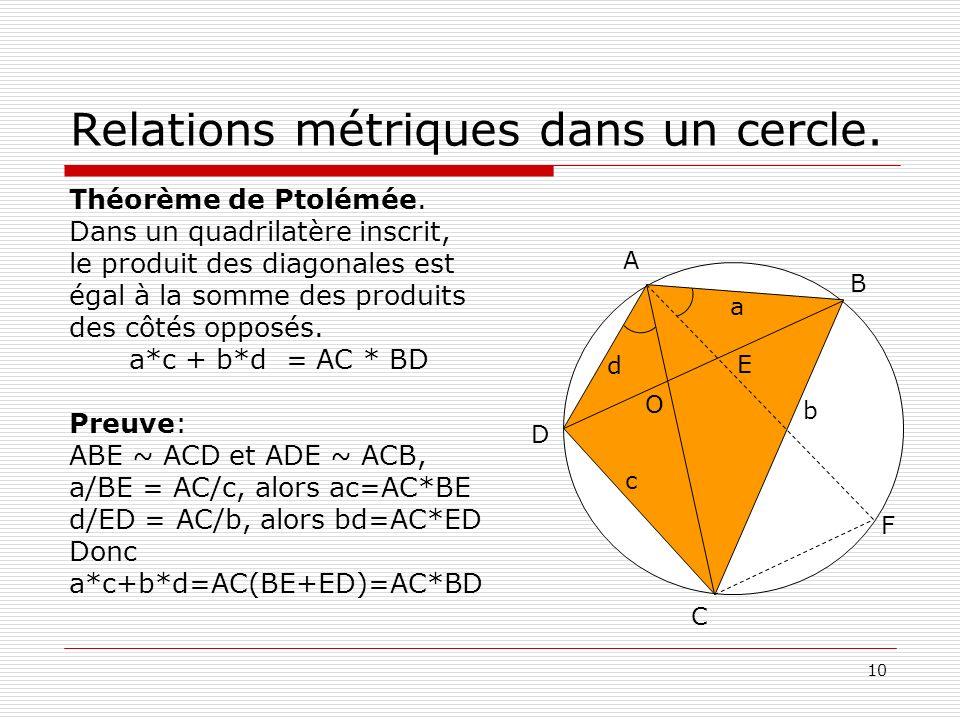 10 b Relations métriques dans un cercle. Théorème de Ptolémée. Dans un quadrilatère inscrit, le produit des diagonales est égal à la somme des produit