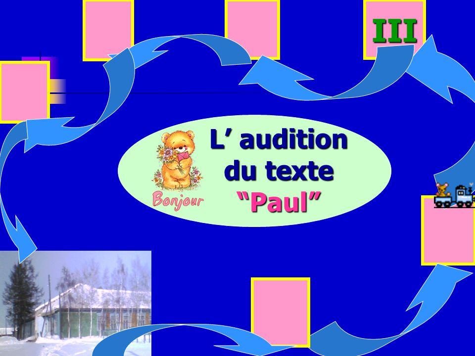 III L audition du texte Paul
