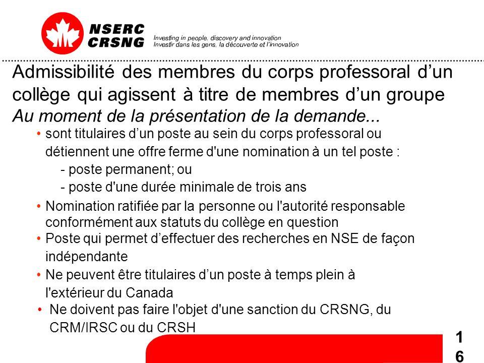 16 Admissibilité des membres du corps professoral dun collège qui agissent à titre de membres dun groupe Au moment de la présentation de la demande...