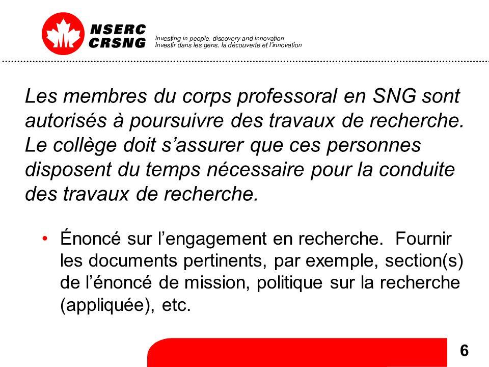 6 Les membres du corps professoral en SNG sont autorisés à poursuivre des travaux de recherche.