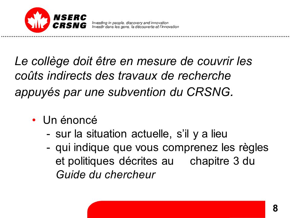 8 Le collège doit être en mesure de couvrir les coûts indirects des travaux de recherche appuyés par une subvention du CRSNG.