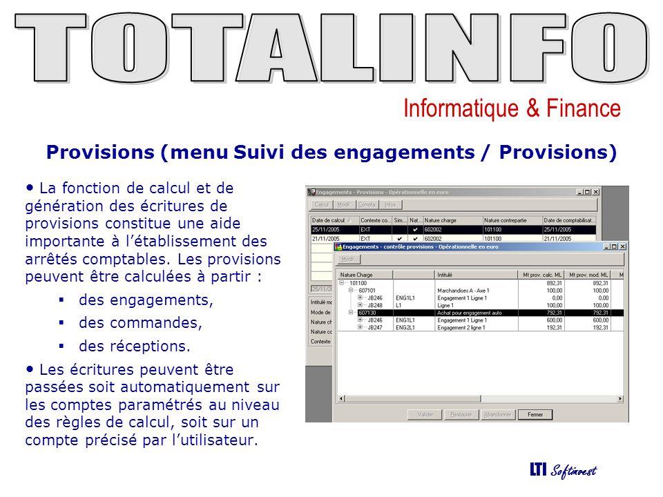 Informatique & Finance LTI Softinvest Provisions (menu Suivi des engagements / Provisions) La fonction de calcul et de génération des écritures de provisions constitue une aide importante à létablissement des arrêtés comptables.