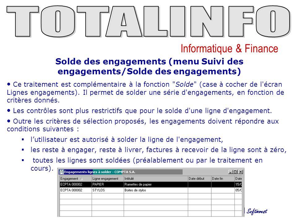 Informatique & Finance LTI Softinvest Solde des engagements (menu Suivi des engagements/Solde des engagements) Ce traitement est complémentaire à la fonction Solde (case à cocher de l écran Lignes engagements).