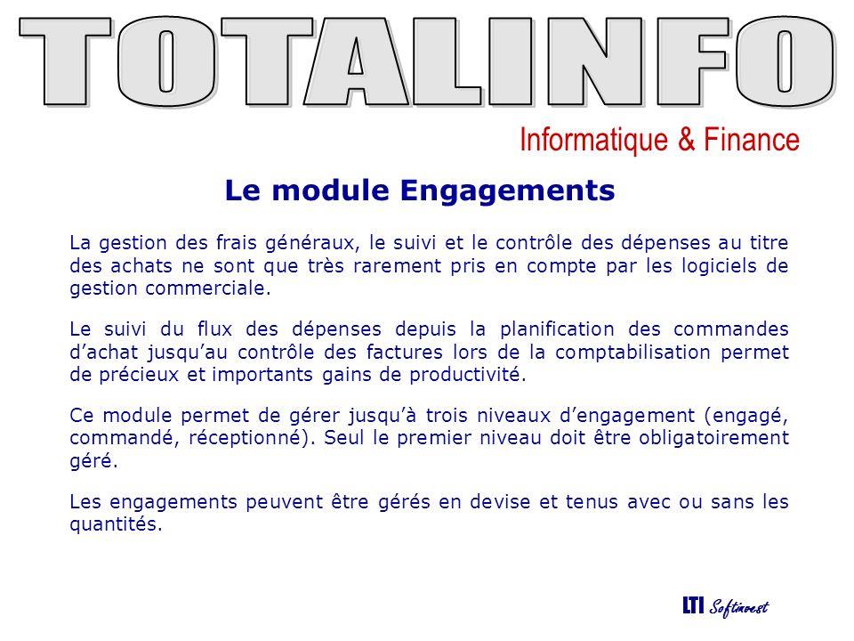 Informatique & Finance LTI Softinvest Mise en oeuvre La mise en œuvre de ce module (menu Engagements) se déroule de la manière suivante : Paramétrage général du module (menu Paramétrage des engagements/Paramètres des engagements).