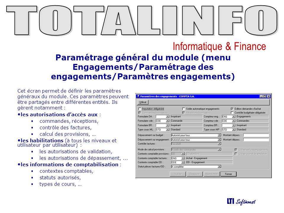 Informatique & Finance LTI Softinvest Paramétrage général du module (menu Engagements/Paramétrage des engagements/Paramètres engagements) Cet écran permet de définir les paramètres généraux du module.