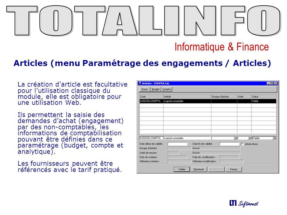 Informatique & Finance LTI Softinvest Engagements (menu Suivi des engagements / Gestion des engagements) Cet écran permet de créer une demande d engagement de dépenses en saisissant les caractéristiques générales de la demande, le détail des lignes d engagement étant saisi par l intermédiaire du bouton « Lignes ».