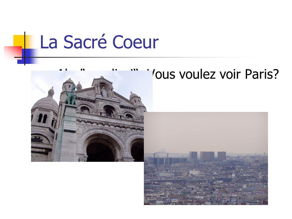 La Sacré Coeur Ah, lescalier! Vous voulez voir Paris Donc montez!