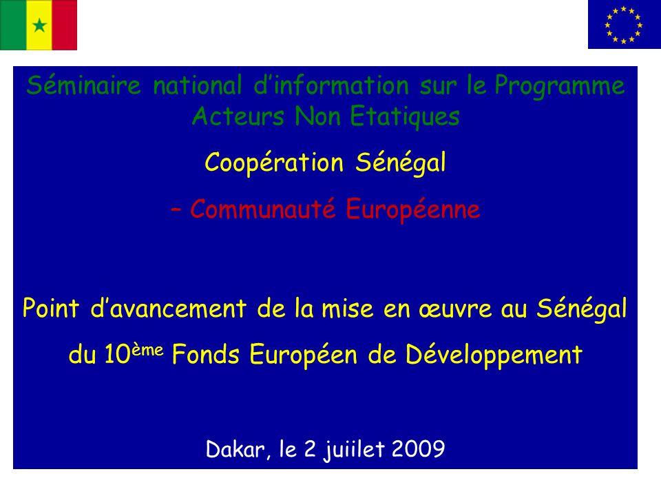 Séminaire national dinformation sur le Programme Acteurs Non Etatiques Coopération Sénégal – Communauté Européenne Point davancement de la mise en œuv