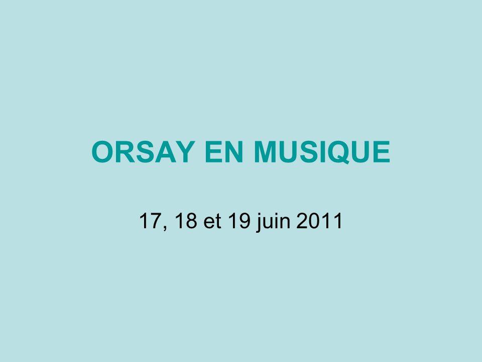 ORSAY EN MUSIQUE 17, 18 et 19 juin 2011