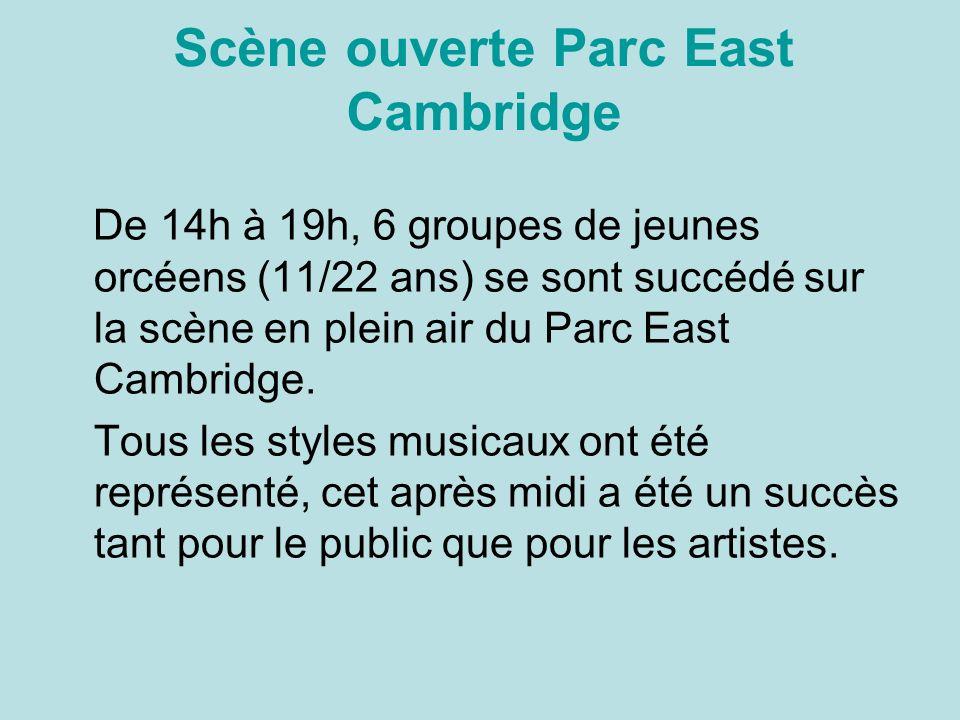 Scène ouverte Parc East Cambridge De 14h à 19h, 6 groupes de jeunes orcéens (11/22 ans) se sont succédé sur la scène en plein air du Parc East Cambridge.