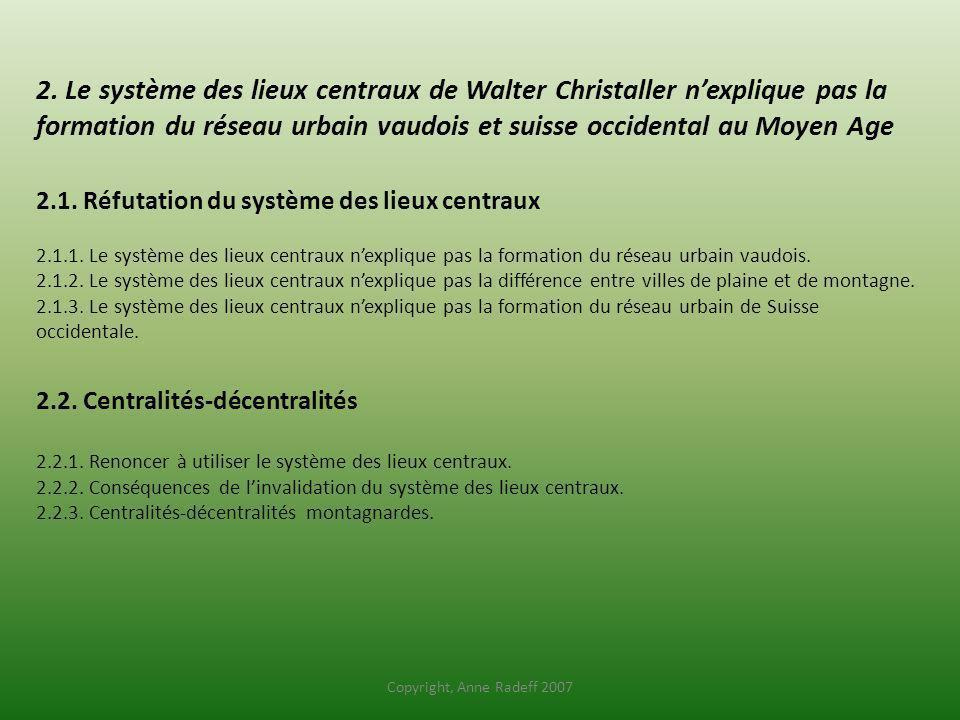 2. Le système des lieux centraux de Walter Christaller nexplique pas la formation du réseau urbain vaudois et suisse occidental au Moyen Age 2.1. Réfu