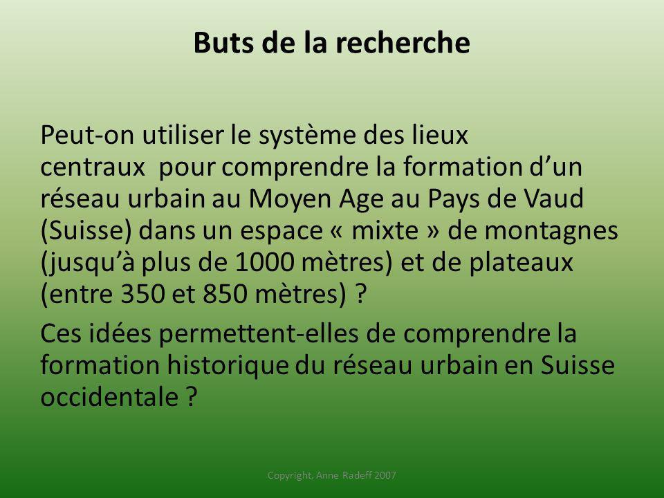 Buts de la recherche Peut-on utiliser le système des lieux centraux pour comprendre la formation dun réseau urbain au Moyen Age au Pays de Vaud (Suiss