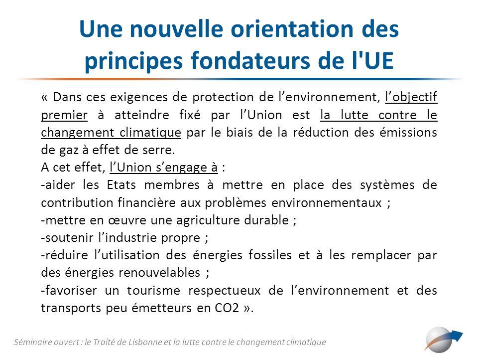 Une nouvelle orientation des principes fondateurs de l'UE « Dans ces exigences de protection de lenvironnement, lobjectif premier à atteindre fixé par