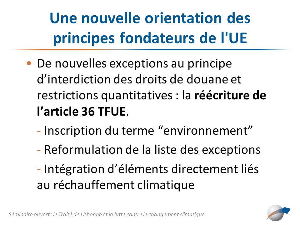 Une nouvelle orientation des principes fondateurs de l'UE De nouvelles exceptions au principe dinterdiction des droits de douane et restrictions quant