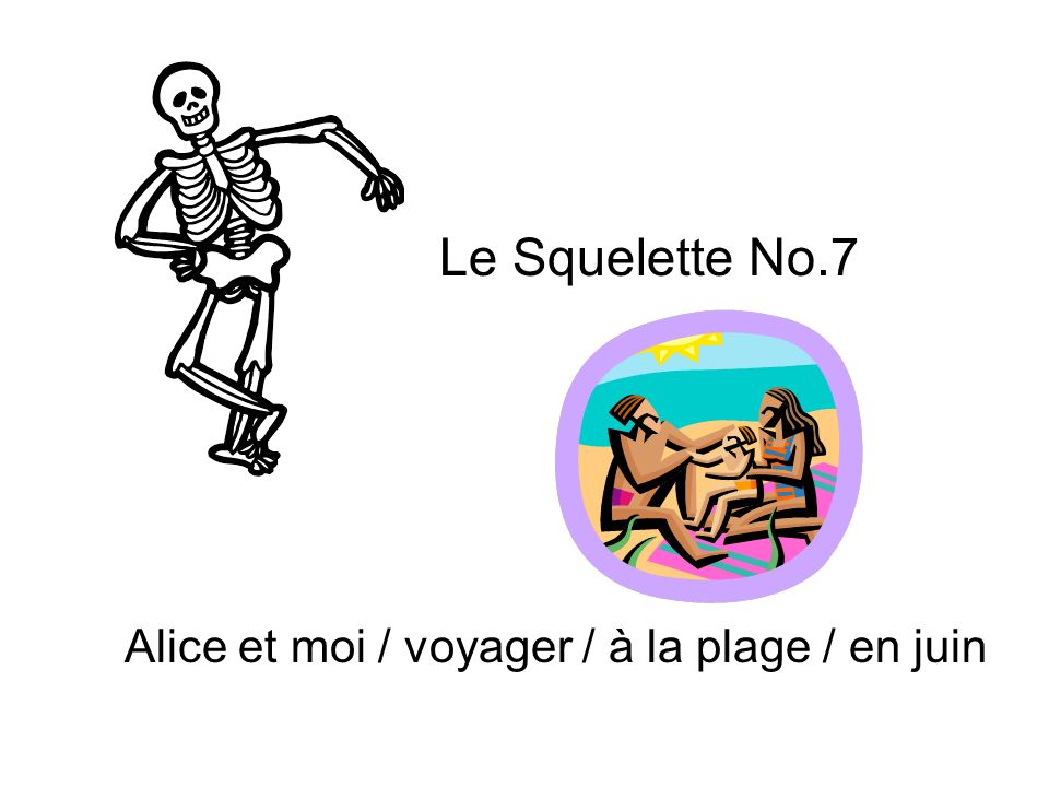 Le Squelette No.7 Alice et moi / voyager / à la plage / en juin
