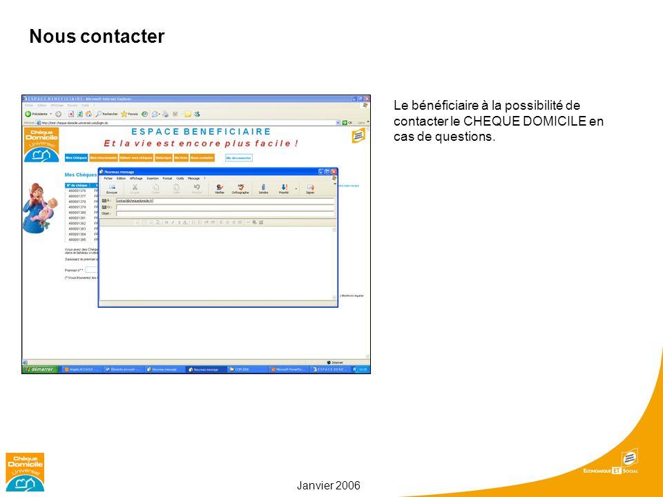 Janvier 2006 Nous contacter Le bénéficiaire à la possibilité de contacter le CHEQUE DOMICILE en cas de questions.