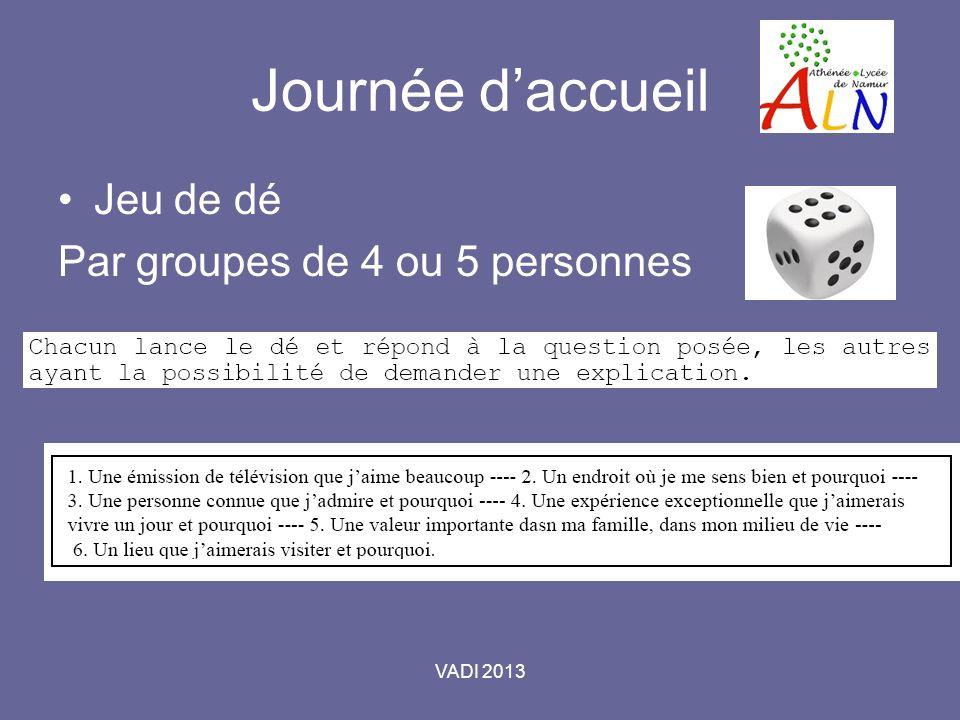 VADI 2013 Journée daccueil Jeu de dé Par groupes de 4 ou 5 personnes