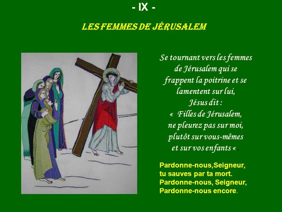 Jésus est cloué sur la croix - X - Pardonne-nous,Seigneur, tu sauves par ta mort.