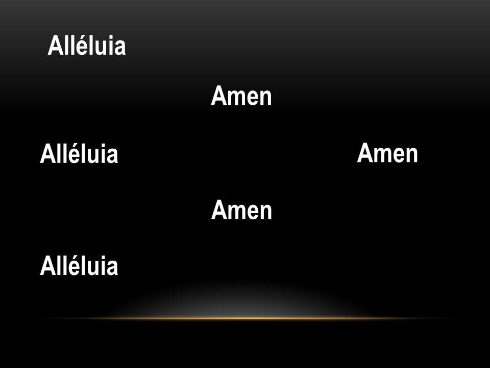 Amen Alléluia Alléluia Amen