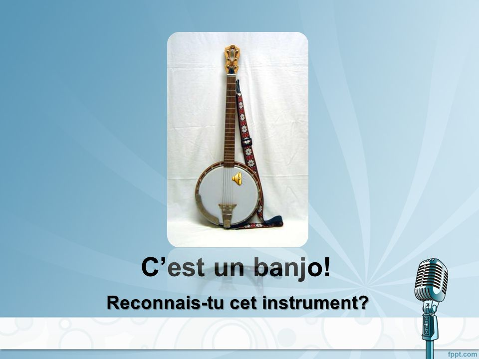 Cest un banjo! Reconnais-tu cet instrument?