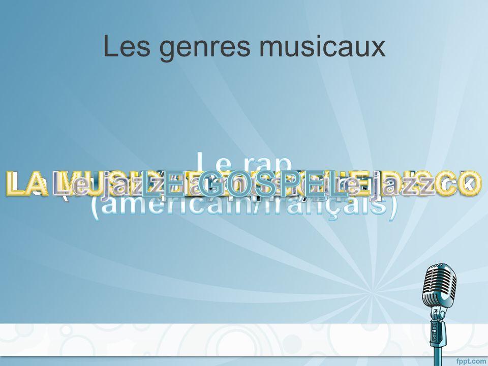 LES GENRES DE MUSIQUE Quel(s) genre(s) de musique écoutez-vous?