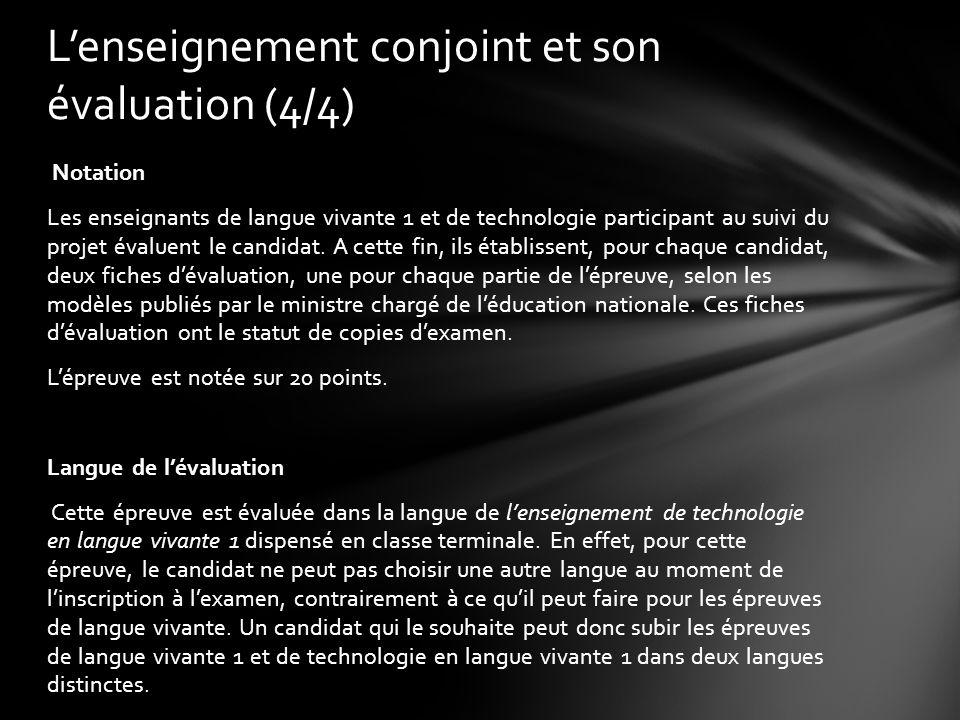 Notation Les enseignants de langue vivante 1 et de technologie participant au suivi du projet évaluent le candidat.