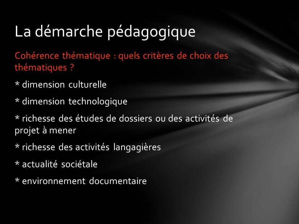 La démarche pédagogique Cohérence thématique : quels critères de choix des thématiques .