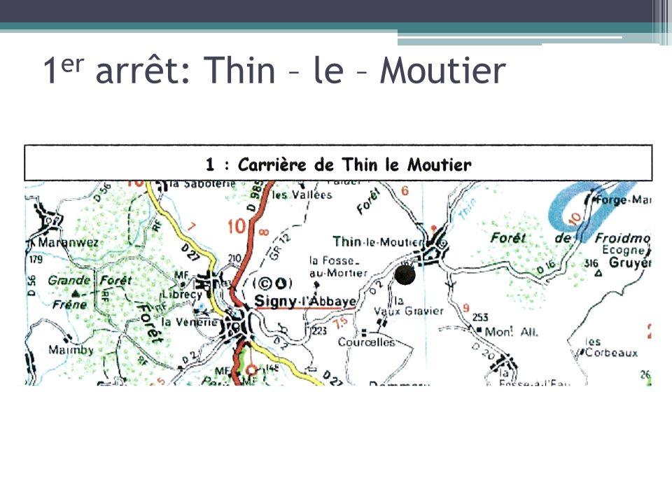1 er arrêt: Thin – le – Moutier