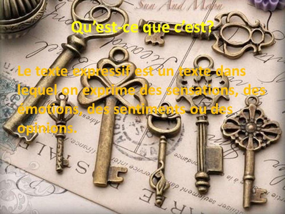 Caractéristiques du texte expressif Dans lécrit expressif, lutilisation du « JE » est prédominante ainsi que les déterminants possessifs « MON », « MA », « MES », « NOTRE », « NOS ».