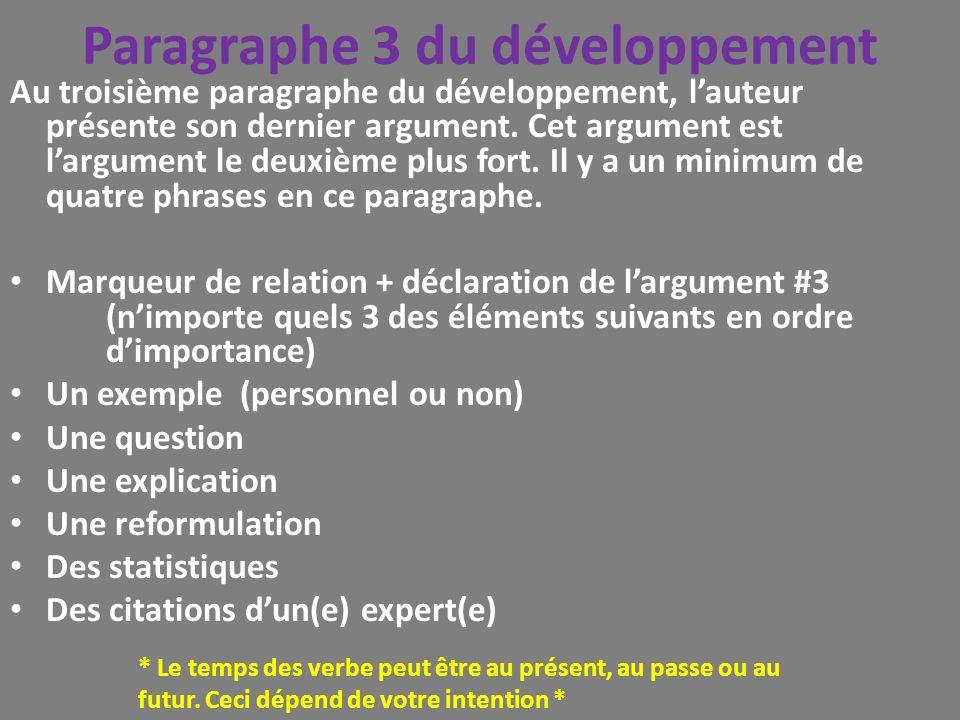 Paragraphe 3 du développement Au troisième paragraphe du développement, lauteur présente son dernier argument. Cet argument est largument le deuxième