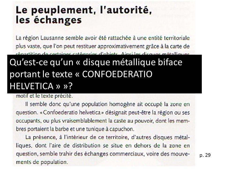 p. 29 Quest-ce quun « disque métallique biface portant le texte « CONFOEDERATIO HELVETICA » »?