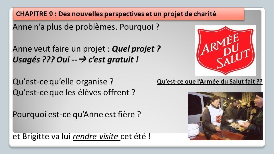 CHAPITRE 9 : Des nouvelles perspectives et un projet de charité Anne na plus de problèmes. Pourquoi ? Anne veut faire un projet : Quel projet ? Usagés